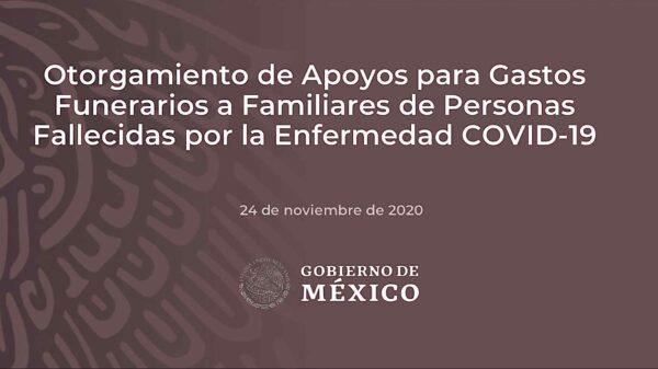 Gobierno de México pagará cada muerte 'por Covid' a casi 600 dólares