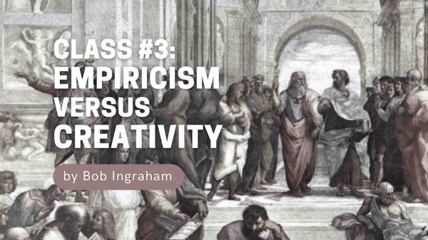 Robert Ingraham: Empiricism vs. Creativity, Defeat Britain's 'Empire of the Mind' with Human Creativity