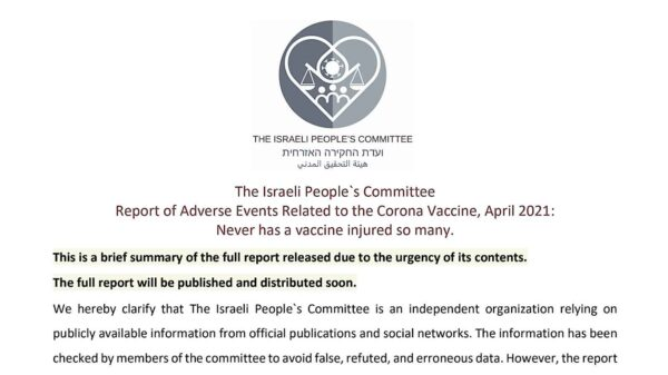 Nunca una vacuna ha perjudicado a tantos: Informe del Comité del Pueblo Israelí revela los efectos secundarios catastróficos de la vacuna de Pfizer en todos los sistemas del cuerpo humano